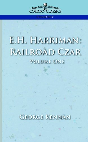 E.H. Harriman: Railroad Czar